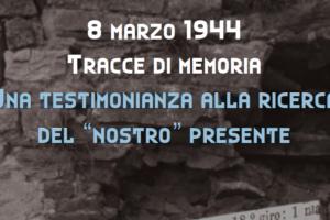 8 marzo 1944 Tracce di memoria. Installazione di Isanna Generali